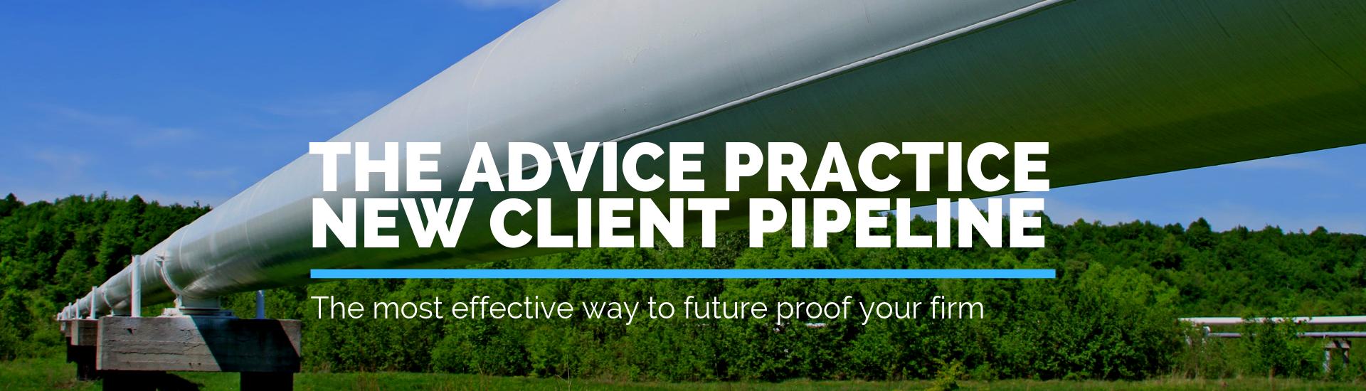 The Advice Practice New Client Pipeline   Andrew Abel   Advisio