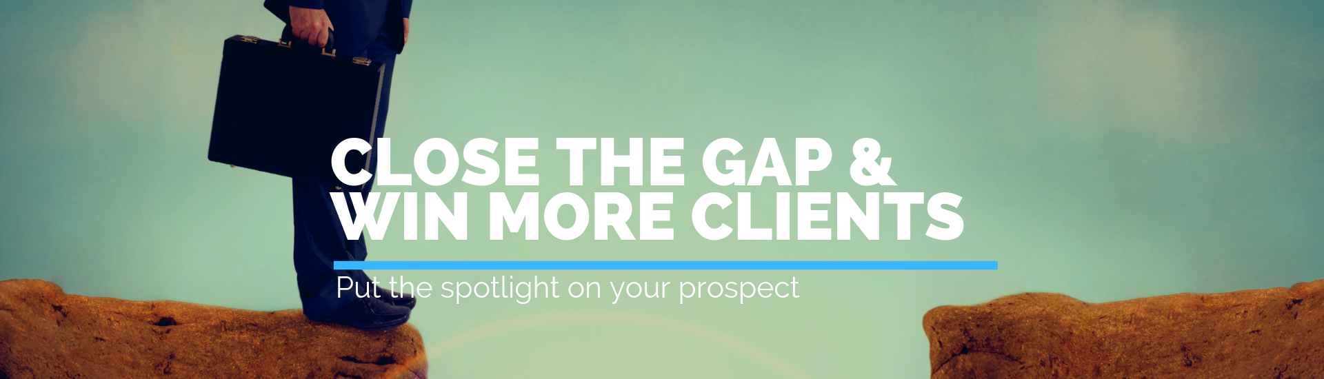 Close the Gap & Win More Clients   Andrew Abel   Advisio