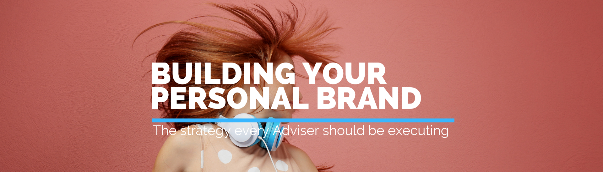 Building Your Personal Brand | Andrew Abel | Advisio