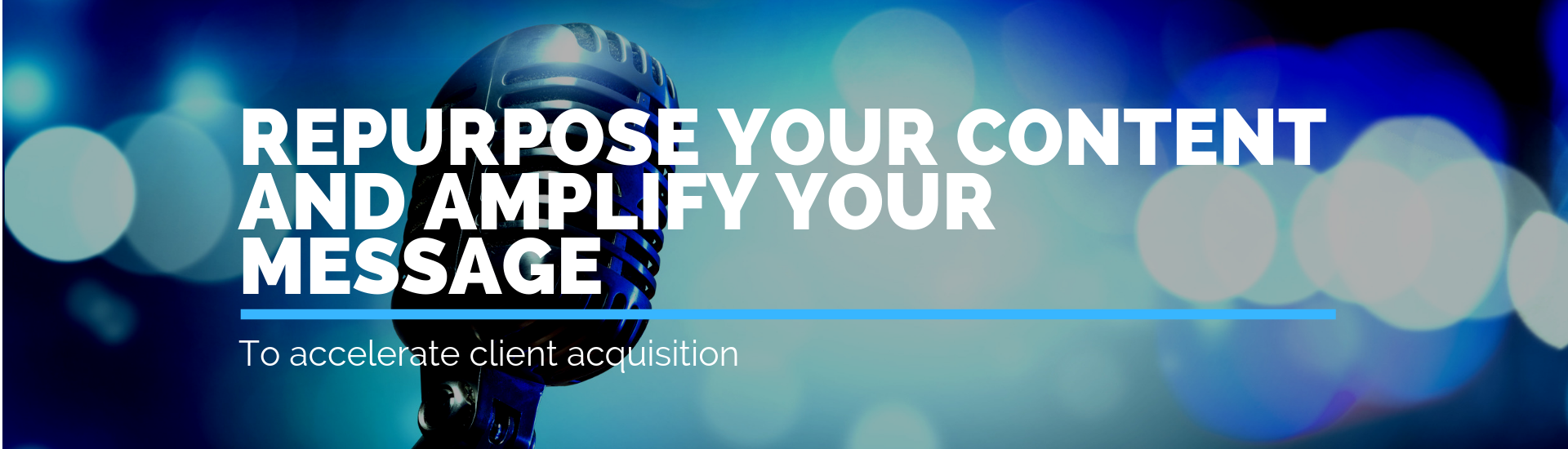 Repurpose your content and amplify your message