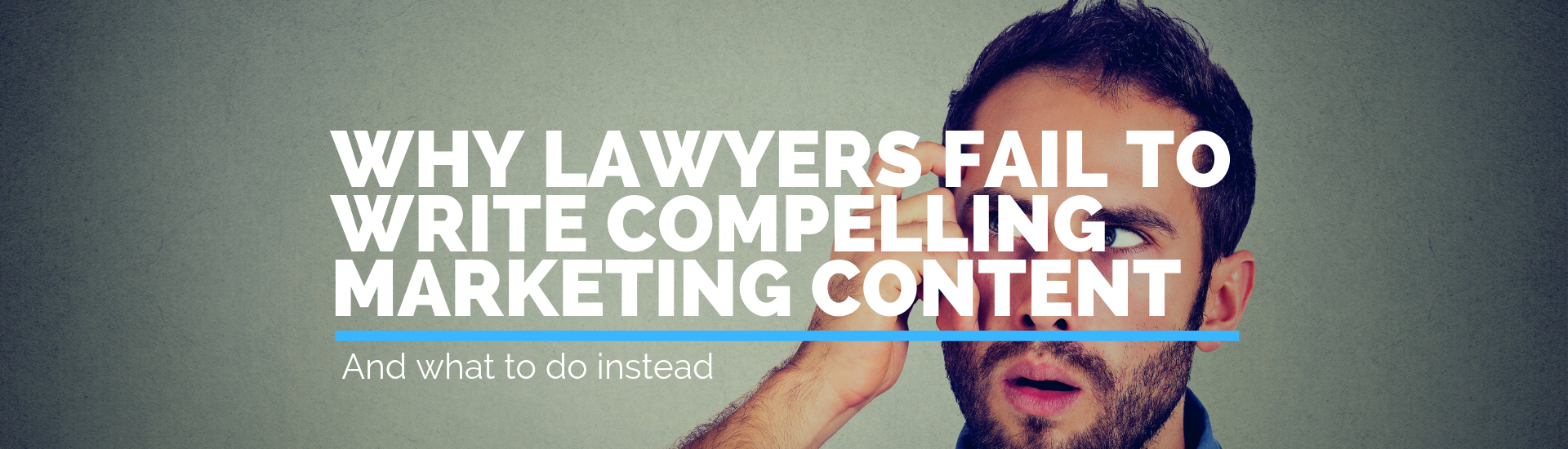 Why Lawyers Fail to Write Compelling Marketing Content | Andrew Abel | Advisio